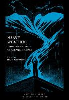 Heavy Weather: Tempestuous Tales of...