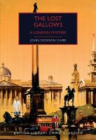 The Lost Gallows: A London Mystery