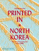 Printed in North Korea: The Art of...