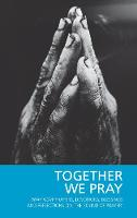 Together We Pray: Pray Now Prayers,...