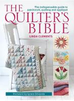 The Quilter's Bible: The ...