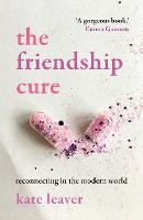 The Friendship Cure: Reconnecting in...