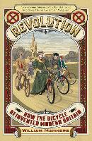 Revolution: How the Bicycle ...