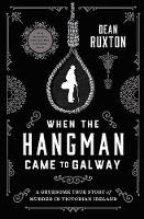When the Hangman Came to Galway: A...