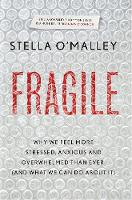 Fragile: Why we feel more anxious,...