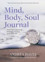 Mind, Body, Soul Journal: Discover a...