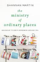 The Ministry of Ordinary Places:...