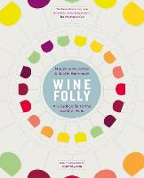 Wine Folly: A Visual Guide to the...