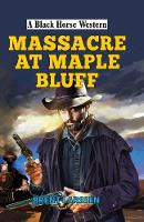 Massacre at Maple Bluff