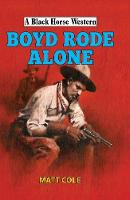 Boyde Rode Alone