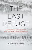 The Last Refuge: A True Story of War,...