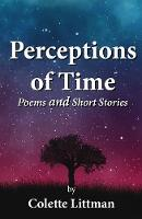Perceptions of Time: Poems and Short...