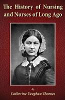 The History of Nursing and Nurses of...