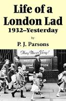 Life of a London Lad: 1931-Yesterday