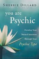 You Are Psychic: Develop Your Natural...
