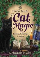 The Little Book of Cat Magic: Spells,...