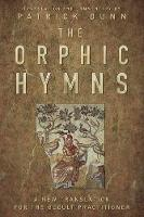 The Orphic Hymns: A New Translation...