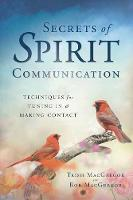 Secrets of Spirit Communication:...