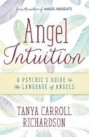 Angel Intuition: A Psychic's Guide to...