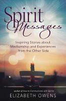 Spirit Messages: Inspiring Stories...