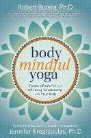 Body Mindful Yoga: Create a Powerful...