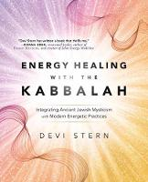 Energy Healing with the Kabbalah:...