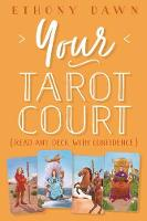 Your Tarot Court: Read Any Deck With...