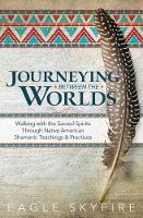 Journeying Between the Worlds: ...