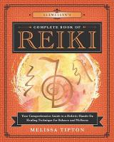Llewellyn's Complete Book of Reiki:...