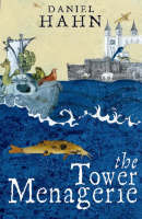 The Tower Menagerie: The Amazing True...