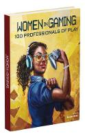 Women in Gaming: 100 Professionals of...
