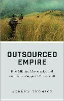Outsourced Empire: How Militias,...