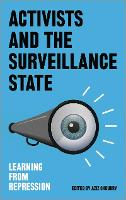 Activists and the Surveillance State:...