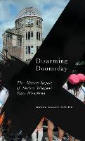Disarming Doomsday: The Human Impact...