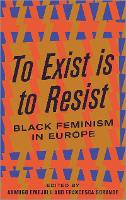 To Exist is to Resist: Black Feminism...