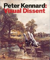 Peter Kennard: Visual Dissent