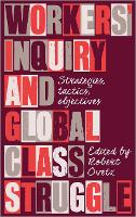 Workers' Inquiry: Strategies, Tactics...