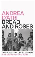 Bread and Roses: Gender and Class...
