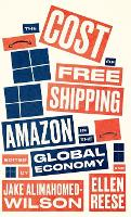 The Cost of Free Shipping: Amazon in...