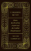Civilizing Money: Hume, his Monetary...