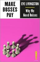 Make Bosses Pay: Why We Need Unions