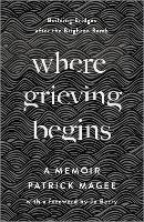 Where Grieving Begins: Building...