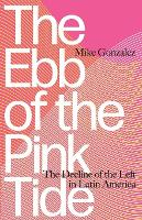 The Ebb of the Pink Tide: The Decline...