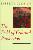 The Field of Cultural Production:...