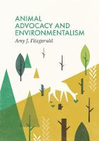 Animal Advocacy and Environmentalism:...