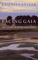 Facing Gaia: Eight Lectures on the ...