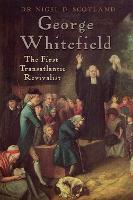 George Whitefield: The First...