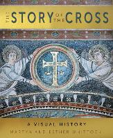 The Story of the Cross: A Visual History