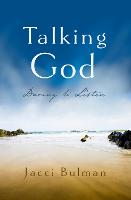 Talking God: Daring to Listen