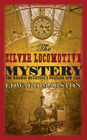 The Silver Locomotive Mystery: The...